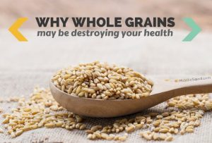 why-whole-grains-may-be-destroying-your-3