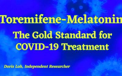 Toremifene-Melatonin The Gold Standard for COVID-19 Treatment